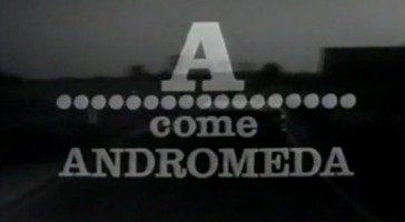 """Sceneggiato TV: """"A come Andromeda"""" (Regia di Vittorio Cottafavi, 1972)"""