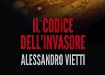 """""""Il Codice dell'Invasore"""" di Alessandro Vietti – Un italiano su Giove (Introduzione al romanzo di Sandro Pergameno)"""