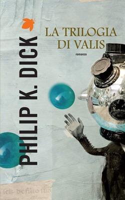 Trilogia di Valis - Edizione Fanucci