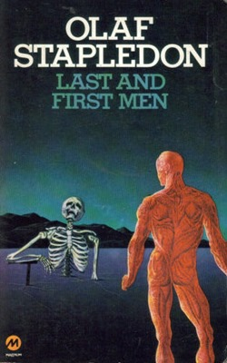 Last and First Men A Story of the Near and Far Future