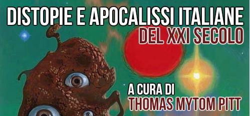 Distopie e Apocalissi Italiane del XXI Secolo