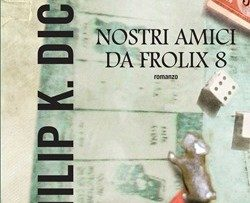 "Speciale P.K.Dick – ""I nostri amici di Frolix 8"" (Our Friends from Frolix 8, 1970)"