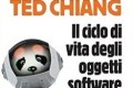 "Recensione: ""Il ciclo di vita degli oggetti software"" (The Lifecycle of Software Objects, 2010) di Ted Chiang"