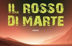 """Recensione: """"Il rosso di Marte"""" (Red Mars, 1992) di Kim Stanley Robinson"""