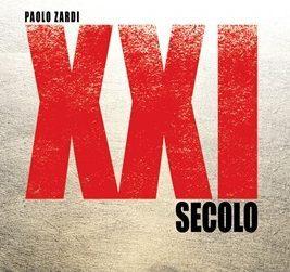 """Distopie e Apocalissi Italiane del XXI Secolo: """"XXI Secolo"""" (2015) di Paolo Zardi"""