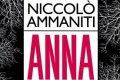 """Distopie e Apocalissi Italiane del XXI Secolo: """"Anna"""" (2015) di Niccolò Ammaniti"""