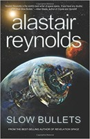 Slow Bullets di Alastair Reynolds