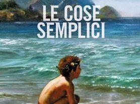 """Distopie e Apocalissi Italiane del XXI Secolo: """"Le cose semplici"""" (2015) di Luca Doninelli"""