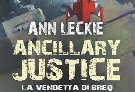 """Recensione: """"Ancillary Justice – La vendetta di Breq"""" (Ancillary Justice, 2013) di Ann Leckie"""
