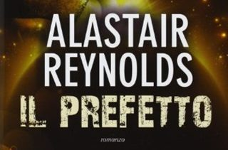 """Recensione: """"Il prefetto"""" (The Prefect, 2007) di Alastair Reynolds"""