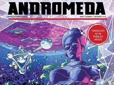Dal 15 Dicembre il primo numero di Andromeda in formato cartaceo (Già preordinabile dal sito dell'editore)