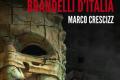 """In libreria: """"Brandelli d'Italia"""" (2017) di Marco Crescizz"""