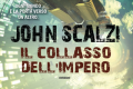 "In libreria: ""Il collasso dell'impero"" (The Collapsing Empire, 2017) di John Scalzi"