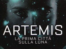 Recensione: ARTEMIS, La prima città sulla Luna (Artemis, 2017) di Andy Weir