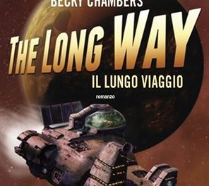 In libreria: THE LONG WAY, Il lungo viaggio (The Long Way to a Small, Angry Planet, 2014) di Becky Chambers
