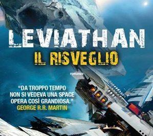 Recensione: LEVIATHAN – Il risveglio (Leviathan Wakes, 2011) di James S.A. Corey
