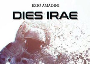 Recensione: DIES IRAE (2017) di Ezio Amadini