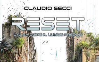 Recensione: RESET – L'alba dopo il lungo freddo (2018) di Claudio Secci