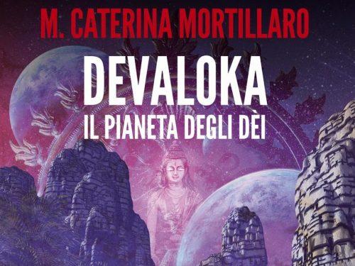 DEVALOKA, il pianeta degli dèi (2019) di Caterina Mortillaro