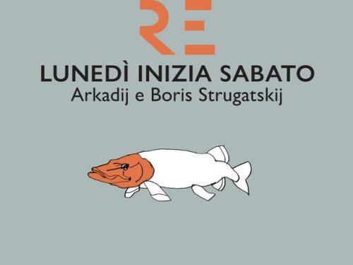 LUNEDÌ INIZIA SABATO (1964) di A. e B. Strugatskij